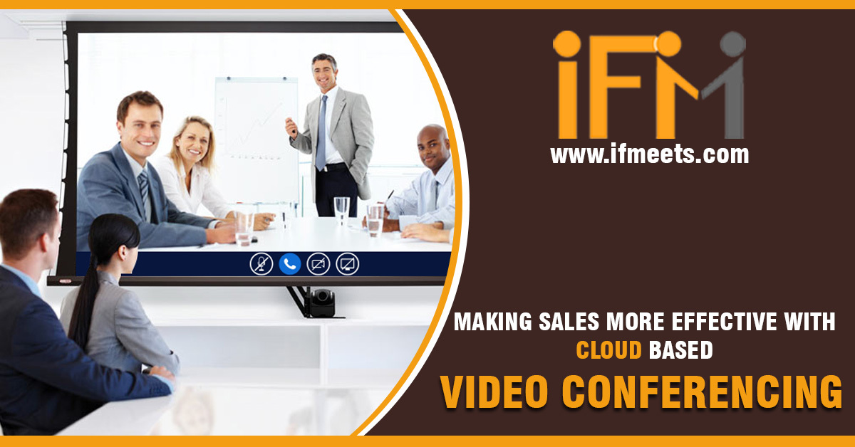 Making sales more effective with Cloud-based Video Conferencing