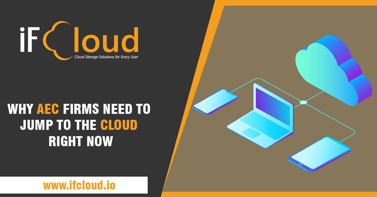 WHY AEC FIRMS NEED TO JUMP TO THE CLOUD RIGHT NOW