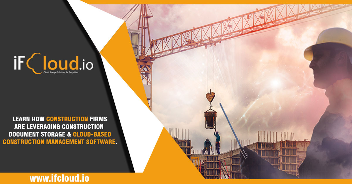 Learn how construction firms are leveraging construction document storage & cloud-based construction management software.