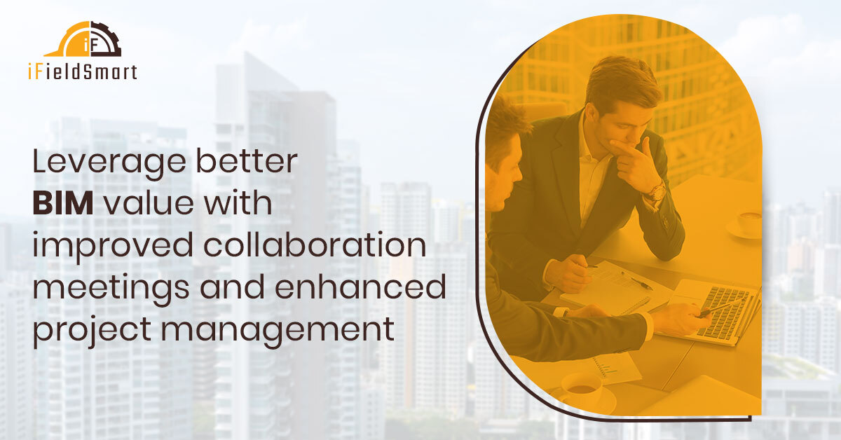 Leverage better BIM value with improved collaboration meetings and enhanced project management.