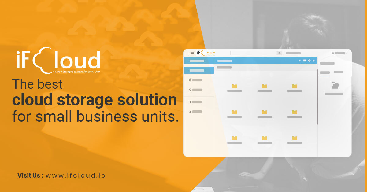 iFCloud – The best cloud storage solution for small business units.