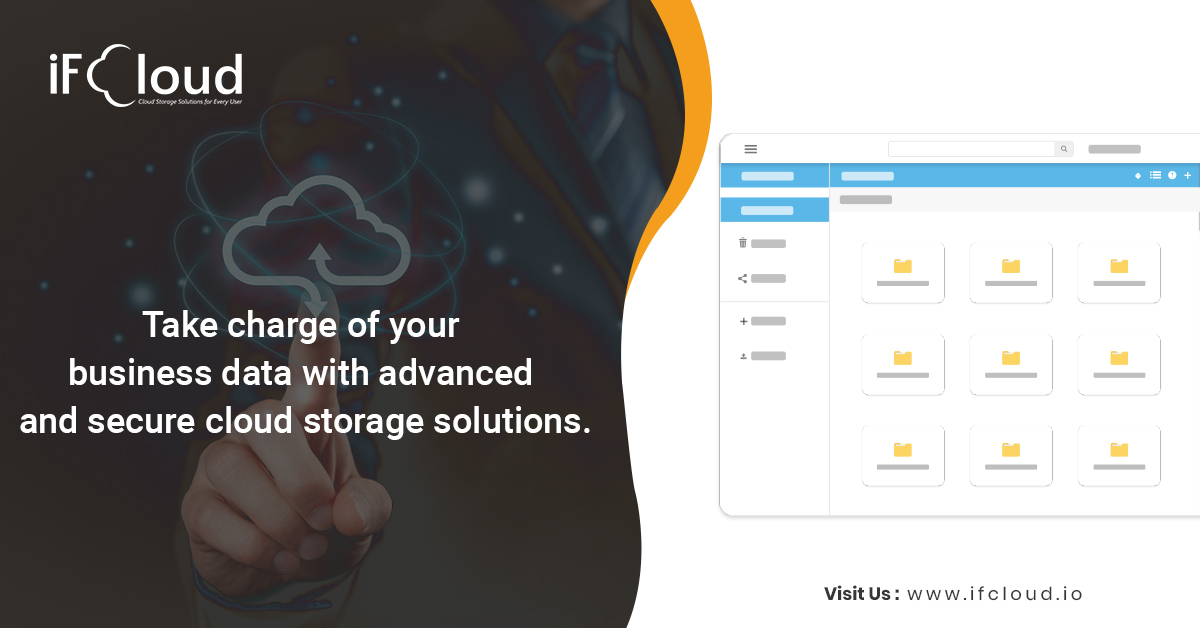 Take charge of your business data with advanced and secure cloud storage solutions